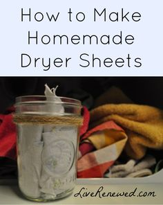 How to make homemade dryer sheets from LiveRenewed.com! Saves money, creates less waste, and keep toxic chemicals away from your family!