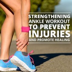 Strengthening Ankle Workout to Prevent Injuries and Promote Healing. This is especially good for runners! Ankle Stretches, Ankle Strengthening Exercises, Stretches For Runners, Balance Exercises, Running Tips, Running Workouts, Body Workouts, Hiking Tips, Workout Routines