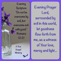 Let goodness flow forth from me.. Evening Scripture & Prayer #atruegospelministry