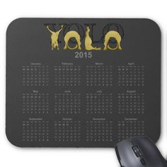YOLO flexible pony calendar 2015 Mouse Pad. A very bendy, cartoon pony twisting into the letters of the word YOLO, you only live once, on a 2015 mouse pad calendar.