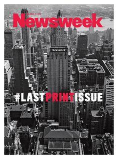 Revista Newsweek (EEUU) - 31 de diciembre de 2012. El medio pone fin a su versión impresa para enfocarse en una digital, debido a los altos costos que implica un número en papel. Esta es la portada de la última edición que aparece el lunes 24 con el hashtag #LastPrintIssue.
