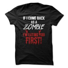 If I Come Back As A Zombie Im Eating You First T Shirt IT'S A BACK  THING YOU WOULDNT UNDERSTAND SHIRTS Hoodies Sunfrog#Tshirts  #hoodies #BACK #humor #womens_fashion #trends Order Now =>https://www.sunfrog.com/search/?33590&search=BACK&cID=0&schTrmFilter=sales&Its-a-BACK-Thing-You-Wouldnt-Understand