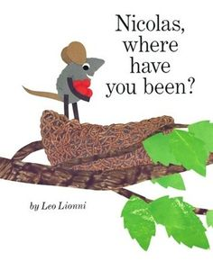 Nicolas, Where Have You Been?, by Leo Lionni