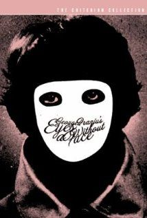 Eyes Without a Face (1962) One of the most eerie and thrilling French films I've watched. A great story line and one hell of an ending!