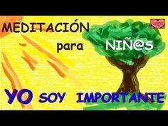MEDITACIÓN PARA NIÑ@S. Yo soy importante. - YouTube