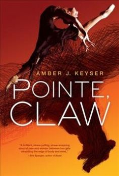 Pointe, Claw by Amber J. Keyser ---- After eight years of separation childhood best friends are reunited. One is studying to be a professional ballerina, the other has a rare disease that is rapidly taking its toll. (4/17)