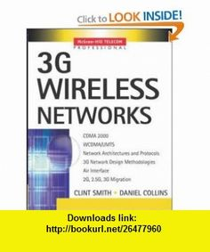 3G Wireless Networks (9780071363815) Daniel Collins, Clint Smith , ISBN-10: 0071363815  , ISBN-13: 978-0071363815 ,  , tutorials , pdf , ebook , torrent , downloads , rapidshare , filesonic , hotfile , megaupload , fileserve