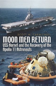 Moon Men Return: Uss Hornet and the Recovery of the Apollo 11 Astronauts by Scott Carmichael, http://www.amazon.com/dp/B00AFGCME6/ref=cm_sw_r_pi_dp_NN-Tub0K8G9ZF
