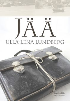 Jää by Ulla-Lena Lundberg - Books Search Engine Books To Read, My Books, Brain Book, Long Books, The Sorcerer's Stone, Anne Frank, Reading Challenge, Fantasy Books, Book Authors