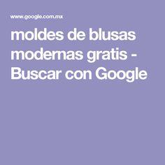 moldes de blusas modernas gratis - Buscar con Google