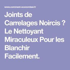 Joints De Carrelage Noircis Le Nettoyant Miraculeux Pour Les Blanchir Facilement Salle BainNettoyage
