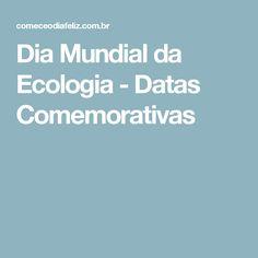 Dia Mundial da Ecologia - Datas Comemorativas
