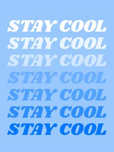 stay cool Art Print by type angel - X-Small Collage Mural, Bedroom Wall Collage, Photo Wall Collage, Picture Wall, Collages, Aesthetic Collage, Quote Aesthetic, Aesthetic Pictures, Blue Quotes