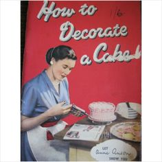 How to decorate a cake by Anne Anson 16th Edition 1950's on eBid United Kingdom