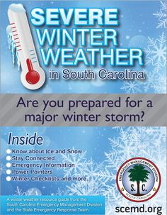 The Severe Winter Weather Guide is an all-new publication filled with South Carolina-specific information that you can use to prepare for the next major winter storm.  You can find the Guide at any Walgreens store statewide or download it here: http://scemd.org/pio/publications