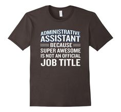 Funny Administrative Assistant Office Workplace T-Shirt