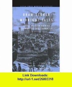 Midnight Tales (9780720611342) Bram Stoker, Peter Haining, Christopher Lee , ISBN-10: 0720611342  , ISBN-13: 978-0720611342 ,  , tutorials , pdf , ebook , torrent , downloads , rapidshare , filesonic , hotfile , megaupload , fileserve