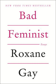 If you loved Girls, you should read Roxane Gay's Bad Feminist. | 24 Books You Should Read, Based On Your Favorite TV Shows