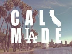 "You hate it when people call it ""Cali."""