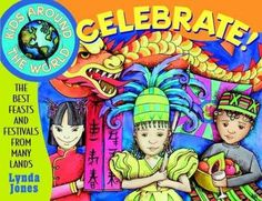 Kids Around the World Celebrate!: The Best Feasts and Festivals from Many Lands (Paperback)