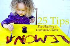 Having a lemonade stand this summer? 25 Tips for Hosting a Lemonade Stand...