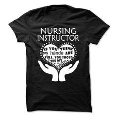 Love being -- NURSING-INSTRUCTOR T Shirt, Hoodie, Sweatshirts