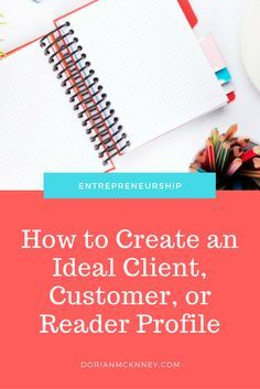Tips on creating an ideal client profile, how to develop on ideal client profile, attracting clients, engaging clients, target market, marketing.