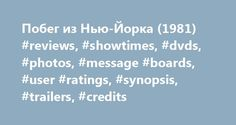 Побег из Нью-Йорка (1981) #reviews, #showtimes, #dvds, #photos, #message #boards, #user #ratings, #synopsis, #trailers, #credits http://anchorage.remmont.com/%d0%bf%d0%be%d0%b1%d0%b5%d0%b3-%d0%b8%d0%b7-%d0%bd%d1%8c%d1%8e-%d0%b9%d0%be%d1%80%d0%ba%d0%b0-1981-reviews-showtimes-dvds-photos-message-boards-user-ratings-synopsis-trailers-cred/  # The leading information resource for the entertainment industry Побег из Нью-Йорка (1981 ) Storyline Plot Keywords: Taglines: The world's greatest leader…