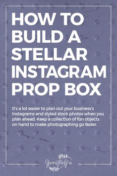 Building a stellar Instagram prop box will make your branded Instagram shoots go much more quickly. || garnishing.co