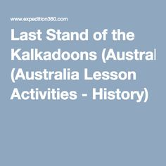 Last Stand of the Kalkadoons (Australia Lesson Activities - History) Indigenous Education, Last Stand, Australian Curriculum, School Ideas, Activities, History, Aboriginal Education, Historia