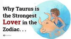 If you've ever dated a Taurus, you know firsthand what amazing people they can be. Here are 7 reasons why they're the strongest lover in the zodiac...