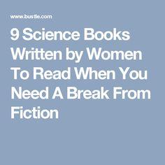9 Science Books Written by Women To Read When You Need A Break From Fiction