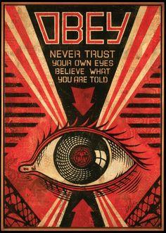 ☯☮ॐ American Hippie Psychedelic Art ~ Never Trust Your Own Eyes - OBEY Shepard Fairey street artist . revolution OBEY style, street graffiti, illustration and design posters. Art Obey, Shepard Fairey Art, Shepard Fairy, Russian Constructivism, Logos Retro, Vintage Logos, Propaganda Art, Kunst Poster, Political Art