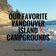 4 of the best campgrounds on Vancouver Island: Rathtrevor Beach, Goldstream, Wya Point, and Bella Pacifica. Camping World Locations, Camping Places, Camping Life, Vacation Places, Camping Stuff, Travel Stuff, Rv Life, Rv Camping, Camping Ideas
