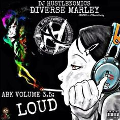 (Mixtape)  Diverse Marley - ABK Volume 3.5 (Loud) http://orangemixtapes.com/mixtape/D/919/1418-diverse-marley-abk-volume-3-5-loud.html @DiverseMarley @DjHustlenomics @Orange Mixtapes