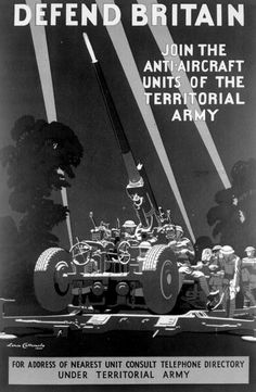 .BRITISH WW II .A poster for the British Territorial Army encouraging people to join their antiaircraft units Illustration by Lance Cattermole.17