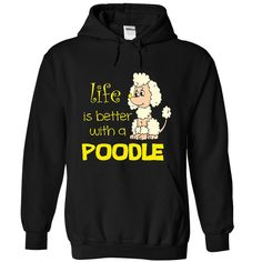 View images & photos of Life is better with a Poodle t-shirts & hoodies