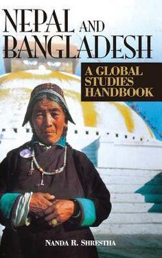 Nepal and Bangladesh: A Global Studies Handbook