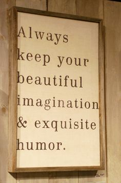 "i definitely wouldn't describe my humor as ""exquisite""...but i always want to keep it, nonetheless"