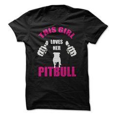 This Girl Loves Her Pitbull Dog T Shirt http://dogpawscatclaws.com/dog-and-cat-t-shirts/this-girl-loves-her-pitbull-dog-t-shirt/?utm_content=bufferfcfd4&utm_medium=social&utm_source=pinterest.com&utm_campaign=buffer