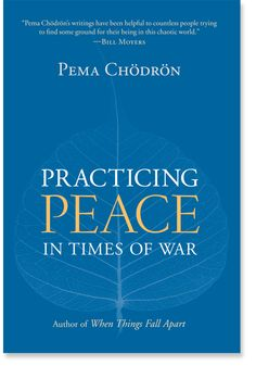 Practicing Peace in Times of War,  Pema Chodron: Books: Shambhala Publications