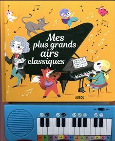 Mes plus Grands Airs Classiques (Coll. Livre Piano), Philippe Auzou