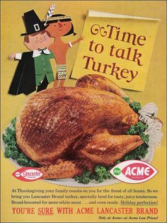 If vintage Halloween ads showed us that the key to a good All Hallows' Eve is booze, cigarettes, and pantyhose, then what do vintage Thanksgiving ads have to Retro Advertising, Retro Ads, Vintage Advertisements, Vintage Ads, Vintage Food, Vintage Kitchen, Retro Food, Vintage Posters, Vintage Thanksgiving