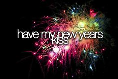 The Teen Bucket List   Have my new year's kiss.