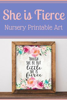 Nursery printable art Though She Be But Little She is Fierce printable quote baby girl floral Nursery wall art Nursery Art pink decor #Affiliate