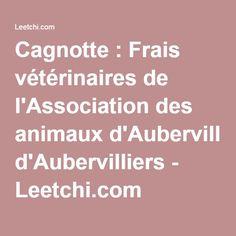 Cagnotte : Frais vétérinaires de l'Association des animaux d'Aubervilliers - Leetchi.com