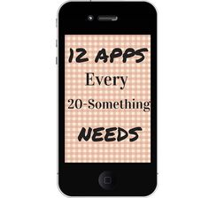 These 12 must-have apps are essential for anyone in their 20s.