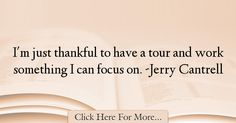 Jerry Cantrell Quotes About Thankful - 68069