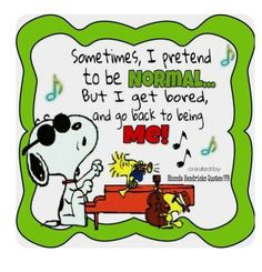 Snoopy & Woodstock - Sometimes I pretend to be normal. Charlie Brown Quotes, Charlie Brown And Snoopy, Snoopy Images, Snoopy Pictures, Peanuts Cartoon, Peanuts Snoopy, Cute Quotes, Funny Quotes, Funny Memes