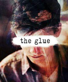 the glue / the maze runner